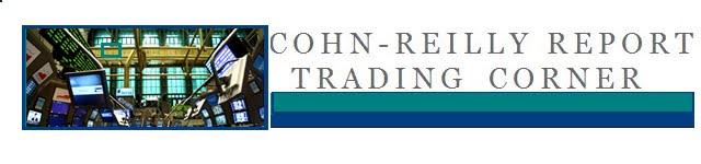 Cohn-Reilly Report: Trading Corner