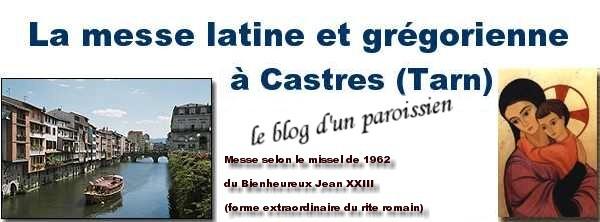La messe latine et grégorienne à Castres (Tarn - Paroisse Saint Jacques)