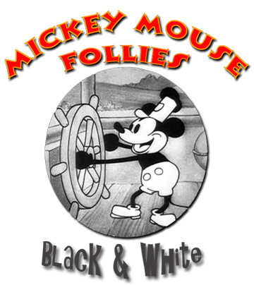 Mickey Mouse Follies: Black and White