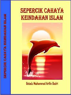 Ebook Sepercik Cahaya Keindahan Islam Oleh Ustadz Muhammad Arifin Badri