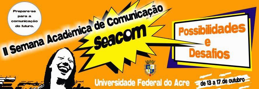 .: Semana Acadêmica de Comunicação da Ufac :.