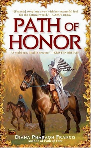 Path of Honor by Diana Pharaoh Francis
