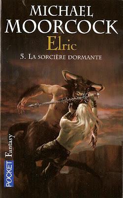 Michael Moorcock - La Sorcière Dormante - Elric Tome 5 Livre+Elric+La+Sorci%C3%A8re+Dormante