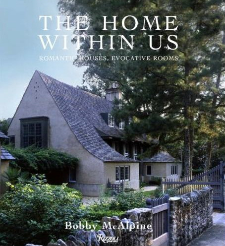 Bobby McAlpine - The Home Within Us, as seen on linenandlavender.net, http://www.linenandlavender.net/2010/04/feature-bobby-mcalpine-home-within-us.html