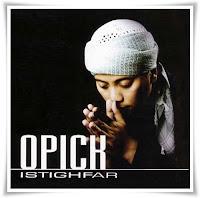 Opick, Opick Nasyid, Artis Opick, Opick Rapuh, Opick Taqwa, Album Opick, Opick Ubat Hati