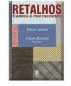 Retalhos - Contos e Microcontos, Editora Andross, 2007