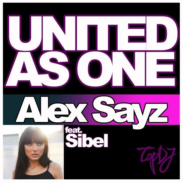 Alex Sayz ft. Sibel – United As One (Various Mixes)L 6bd78881b4af44dbafaf472a738acb35