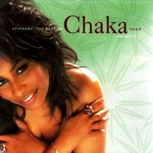 Chaka Khan - Epiphany: The Best Of Chaka Khan, Volume One