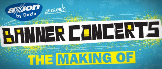 Axion Banner Concerts <br> The Making Of