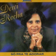 CD SÓ PRA TE ADORAR - DERCI ROCHA