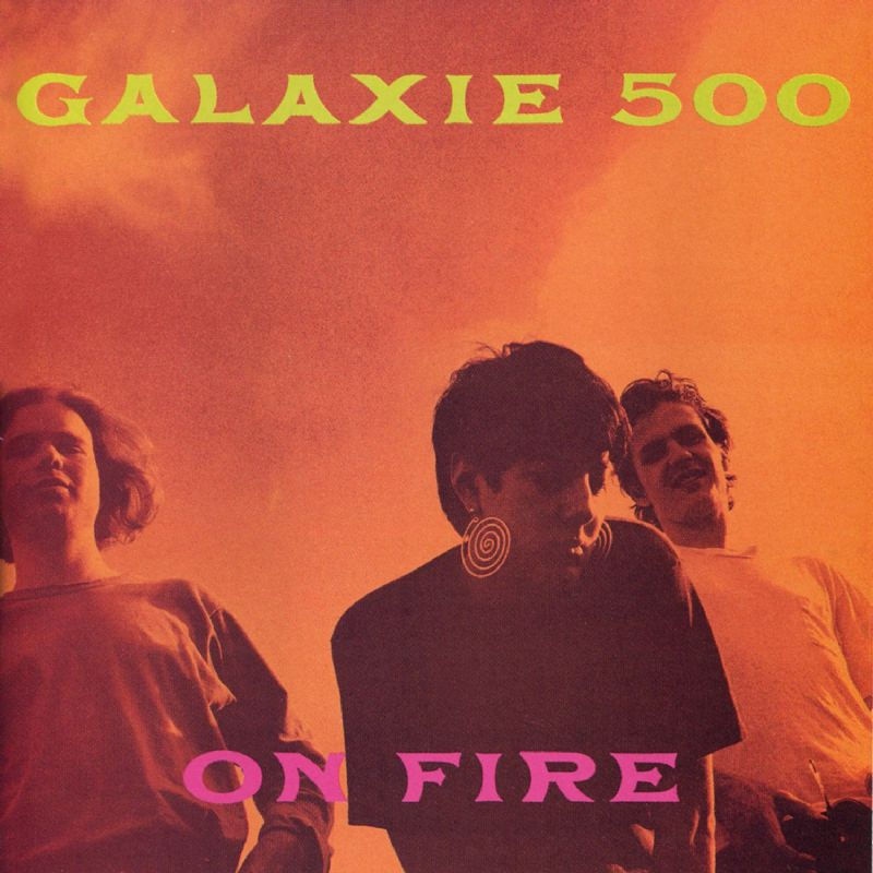 Galaxie 500 - On Fire ( Rough Trade 1989 )