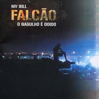 MV Bill   Falcão, O Bagulho é Doido | músicas