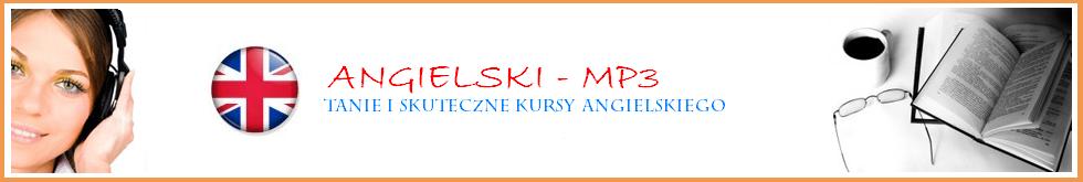 ANGIELSKI na MP3 - Szybka nauka języka angielskiego - Kursy i lekcje Online