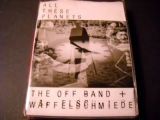 THE OFF BAND + WAFFELSCHMIEDE-ALL THE PLANETS, TAPE, 1986 (RECORDED 1983-1986), GERMANY
