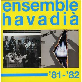 ENSEMBLE HAVADIA-81-82, CD, 2006 (RECORDED: 1981-1982), ITALY
