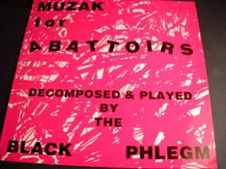 BLACK PHLEGM-MUZAK FOR ABATTOIRS, LP, 1989, UK