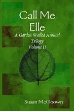 Call Me Elle, Volume II, A Garden Walled Around Trilogy