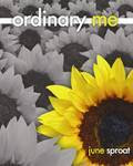 Ordinary Me by June Sproat