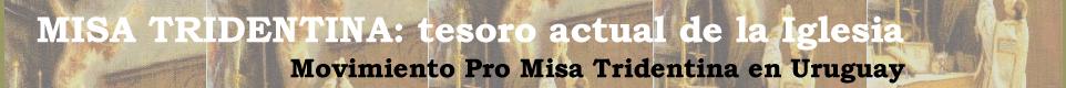 Misa Tridentina: Tesoro Actual de la Iglesia