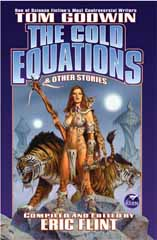 Cover image of the 2003 short story collection The Cold Equations and Other Stories by Tom Godwin. Collection is compiled and edited by Eric Flint.