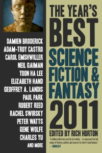Cover image of short fiction anthology The Years Best Science Fiction and Fantasy, 2011 Edition, edited by Rich Horton