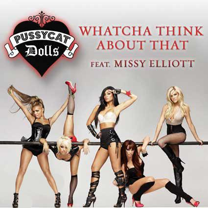 Whatcha Think About That - Pussycat Dolls feat Missy Elliot