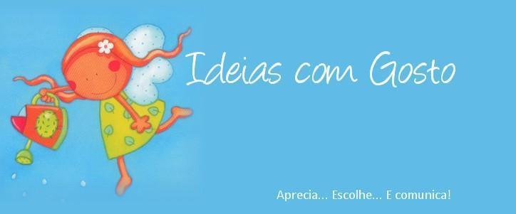 Ideias com gosto...