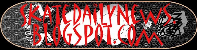 .Skate Daily News.