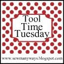 Tool Time Tuesday @ Sew Many Ways