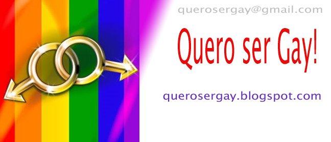 Quero ser gay!