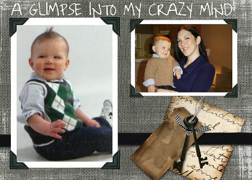 A GLIMPSE INTO MY CRAZY MIND!!