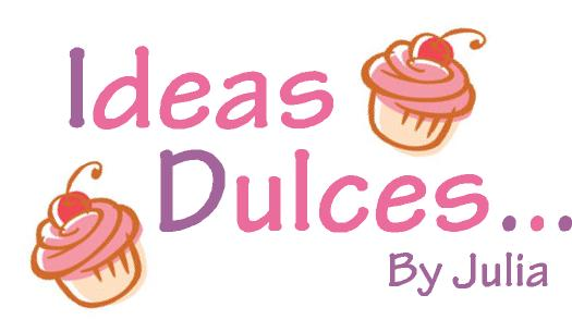 Ideas Dulces ... By Julia