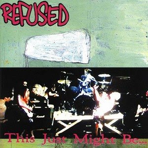 Now Playing - Page 5 Refused+-+This+just+might+be...the+truth-1994