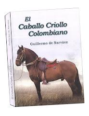 Libro  El Caballo Criollo Colombiano
