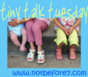 Tiny Talk Tuesday