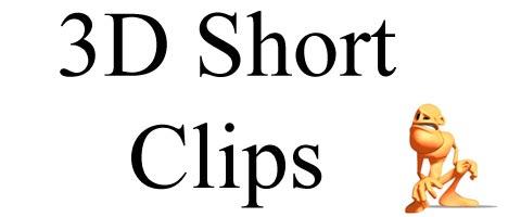 3D Short Clips