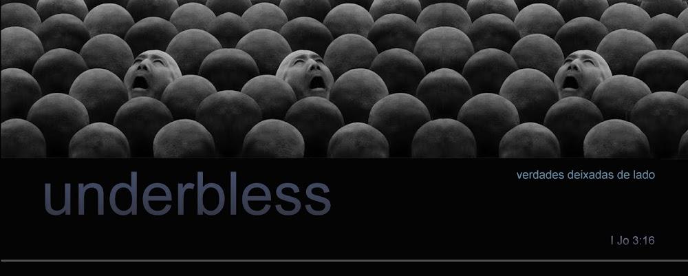 UNDERBLESS