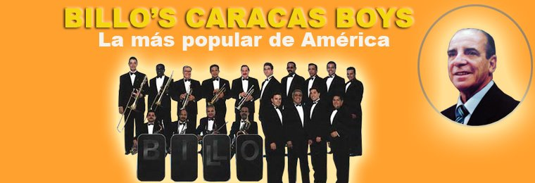 BILLO'S CARACAS BOYS - LA ORQUESTA MÁS POPULAR DE AMÉRICA