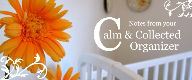 Notes from your Calm and Collected Organizer