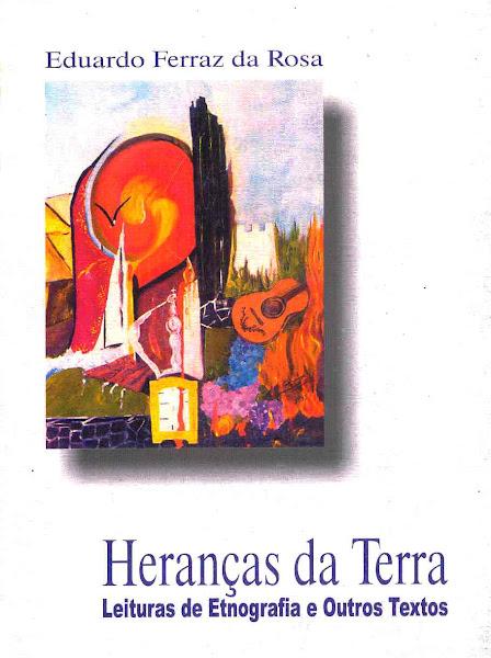 Heranças da Terra: Leituras de Etnografia e Outros Textos. 2000