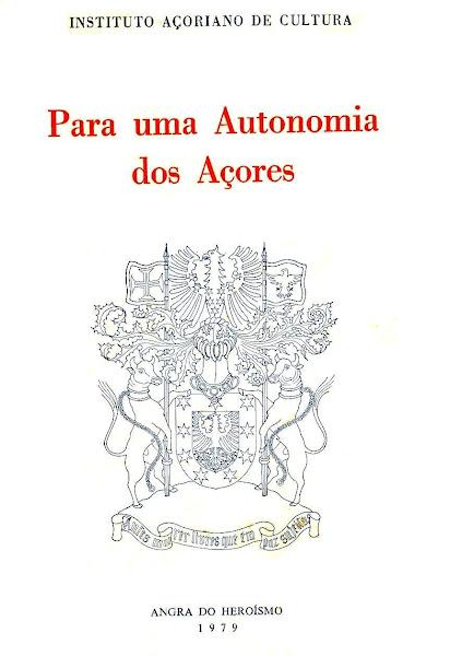 Para uma Autonomia dos Açores (Coordenação e Organização Editorial). 1979.