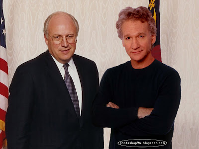 Doesn't bill maher dick cheney