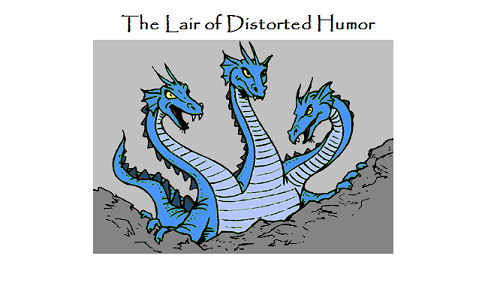 The Lair of Distorted Humor