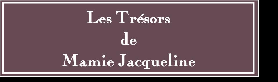 Les Trésors de Mamie Jacqueline