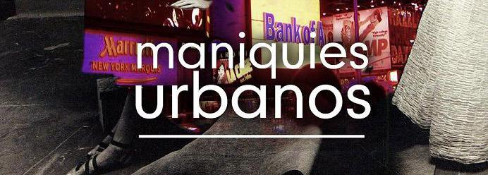 Maniquies Urbanos