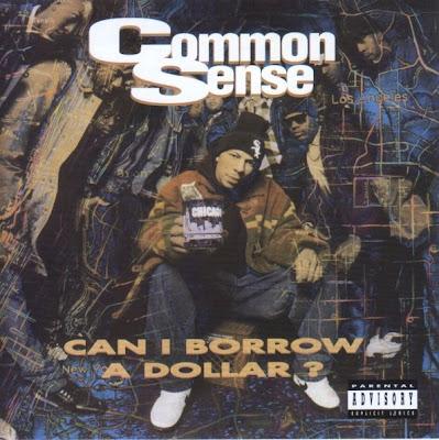 Common Sense - Can I Borrow A Dollar ? (1992)