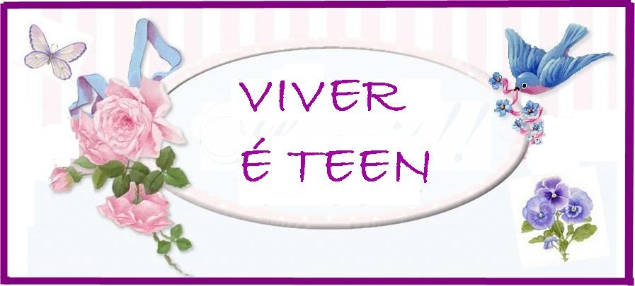 VIVER É TEEN