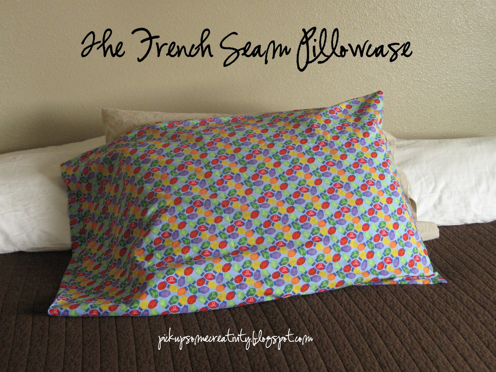 Pillowcase Tutorial Pattern: Pickup Some Creativity  French Seam Pillow Case Tutorial,