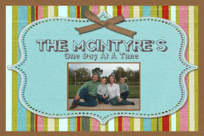 The McIntyre's - One day at a time!