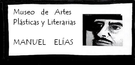 MUSEO DE ARTES PLÁSTICAS MANUEL ELÍAS,PINTOR SALVADOREÑO,ARTISTA SALVADOREÑO,EL SALVADOR ESCRITORES